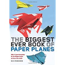 The Biggest Ever Book of Paper Planes by Nick Robinson (2009-08-03)