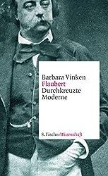 Flaubert: Durchkreuzte Moderne