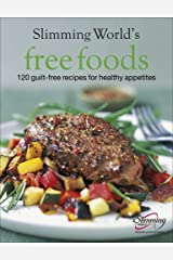 Slimming World Free Foods: 120 guilt-free recipes for healthy appetites Hardcover