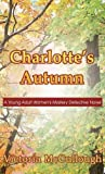 Charlotte's Autumn: A Young Adult Women's Mystery Detective Novel (Literary Pocket Edition) by Victoria McCullough (2015-12-04)