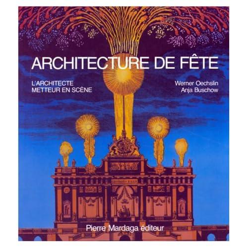 Architecture de fête L'architecte metteur en scène
