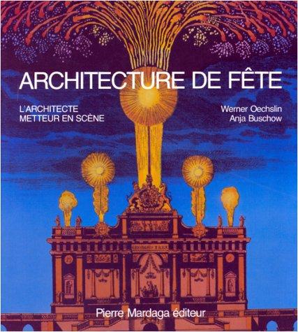 Architecture de fte L'architecte metteur en scne