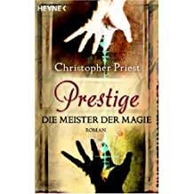 Prestige: Die Meister der Magie - Roman