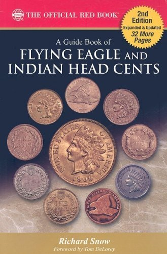 A Guide Book of Flying Eagle and Indian Head Cents: Complete Source for History, Grading, and Prices by Rick Snow (2009-02-25) (Eagle Head Indian)