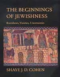The Beginnings of Jewishness: Boundaries, Varieties, Uncertainties (Hellenistic Culture and Society)
