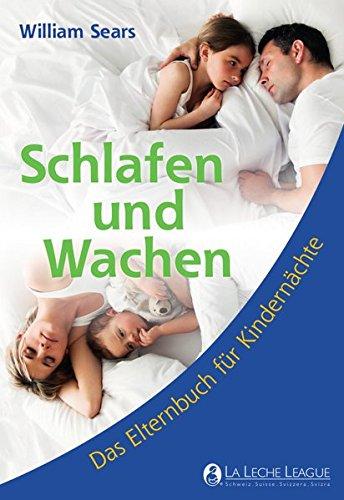 Preisvergleich Produktbild Schlafen und Wachen: Das Elternbuch für Kindernächte