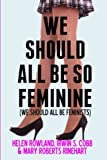 We Should All Be So Feminine: (We Should All Be Feminists): Volume 6 (Journals for Women)