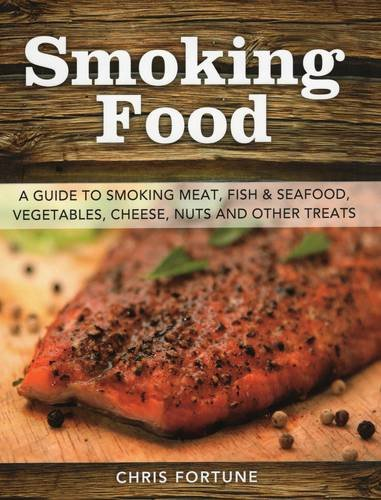 Smoking Food: A Guide to Smoking...