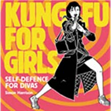 Kung Fu for Girls by Simon Harrison (2003-09-04)