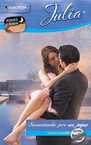 Secuestrada por un jeque: Jeques en el desierto (1) (Julia) por SUSAN MALLERY
