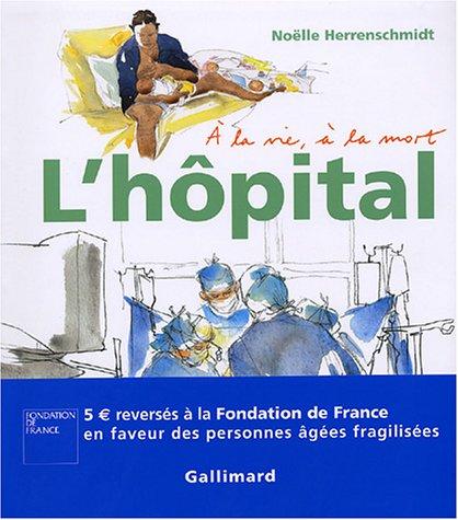L'Hopital, à la vie à la mort