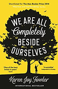 We Are All Completely Beside Ourselves by [Fowler, Karen Joy]