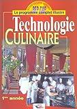 Technologie culinaire, 1ère année : BEP-CAP, le programme complet illustré