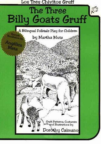 Los Tres Chivitos Gruff/the Three Billy Goats Gruff: A Bilingual Folktale Play for Children por Martha Mutz