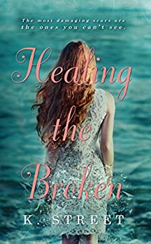 Healing the Broken by [Street, K.]
