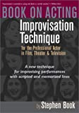 Book on Acting: Improvisation Techniques for the Professional Actor in Film, Theater and Television