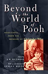 Beyond the World of Pooh: Selections from the Memoirs of Christopher Milne