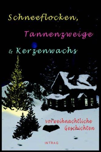 Schneeflocken, Tannenzweige & Kerzenwachs