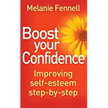 Boost Your Confidence: Improving Self-Esteem Step-By-Step (Overcoming Books) by Dr Melanie Fennell (6-Jan-2011) Paperback