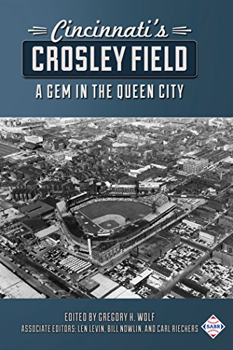 Cincinnati's Crosley Field: A Gem in the Queen City (The SABR Digital Library Book 57) (English Edition) por Gregory H. Wolf