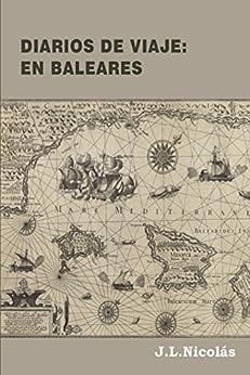 Diarios de Viaje: En Baleares de [Nicolás, José Luis]