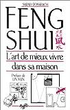 Feng Shui. L'art de mieux vivre dans sa maison...