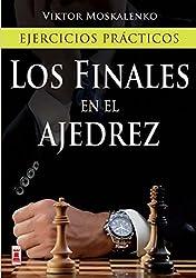 FINALES EN EL AJEDREZ, LOS: Ejercicios prácticos