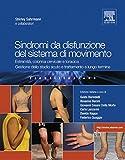 SINDROMI DA DISFUNZIONE DEL SISTEMA DI MOVIMENTO: Estremità, colonna cervicale e toracica Gestione dello stadio acuto e trattamento a lungo termine