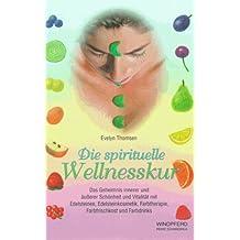 Die Spirituelle Wellnesskur
