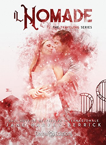 Il nomade: The Traveling Series vol. 3 di [Jane Harvey-Berrick]