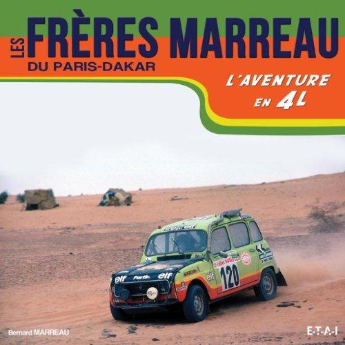 Les frères Marreau du Paris-Dakar : L'aventure en 4L por Bernard Marreau