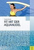 Fit mit der Aquanudel (Bewegungsraum Wasser)