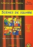 Scènes de square : Huit textes inédits pour trente enfants acteurs