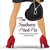 The Southern Fried Fix: 25 Funny Stories from a Typical Southern Family