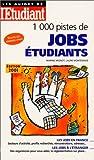 1000 pistes de jobs étudiants : Toutes les adresses utiles...