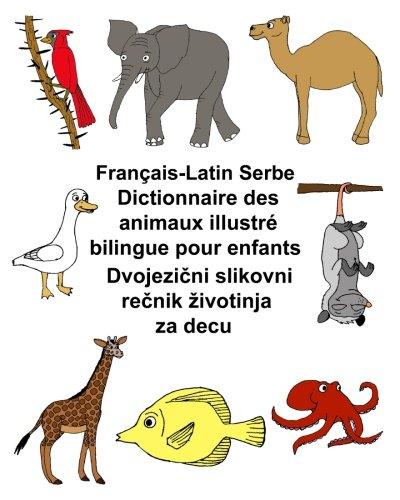 Français-Latin Serbe Dictionnaire des animaux illustré bilingue pour enfants