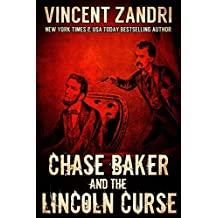 Chase Baker and the Lincoln Curse (Chase Baker Action/Adventure Thriller Series Book 4)