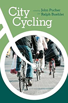 City Cycling (Urban and Industrial Environments) by [Pucher, John, Buehler, Ralph]