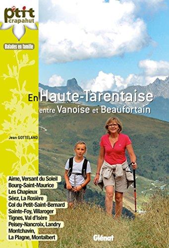 Haute Tarentaise: Aime, La Plagne, Peisey, Les Arcs, Bourg-Saint-Maurice, La Rosière, Sainte-Foy, Val d'Isère, Tignes