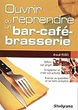Telecharger Livres Ouvrir ou reprendre un bar un cafe une brasserie (PDF,EPUB,MOBI) gratuits en Francaise
