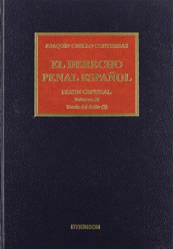 El derecho penal español. Parte general. Teoría de delito