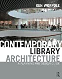 Contemporary Library Architecture: A Planning and Design Guide