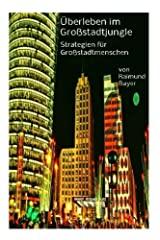 Überleben im Großstadtjungle: Selbstverteidigung für Menschen in der zweiten Lebenshälfte Taschenbuch