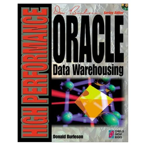 High-performance Oracle Data Warehousing: All You Need to Master Professional Database Development Using Oracle by Donald Keith Burleson (1997-07-06)