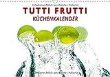 Tutti Frutti Küchenkalender (Wandkalender immerwährend DIN A3 quer): Die tanzenden, springenden Früchtchen sind ein Hingucker für jede Küche! ... [Dec 02, 2014] W. Lambrecht, Markus