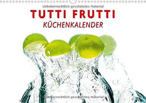 Tutti Frutti Küchenkalender (Wandkalender immerwährend DIN A3 quer): Die tanzenden, springenden Früchtchen sind ein Hingucker für jede Küche! ... [Dec 02, 2014] W. Lambrecht, Markus (Die Früchte Sauberen)