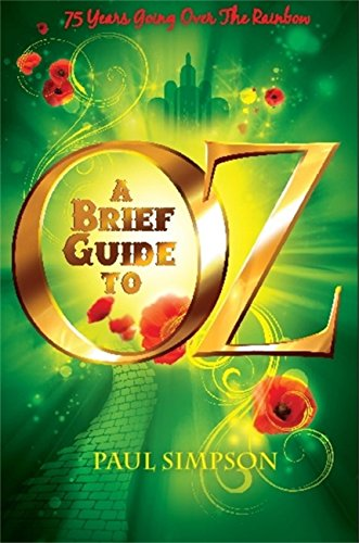 A Brief Guide To OZ: 75 Years Going Over  The Rainbow (Brief Histories) (English Edition)