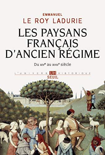 Les Paysans français d'Ancien Régime. Du XIVe au XVIIIe siècle par Emmanuel Le roy ladurie