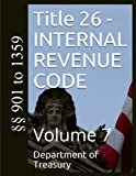 Title 26 - INTERNAL REVENUE CODE: Volume 7