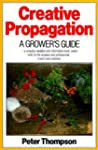 Creative Propagation: A Grower's Guide